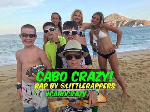 Cabo Crazy! Rap by @LittleRappers (Los Cabos, Mexico)