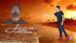 JAAN (Full Song) | JIMMY HAYER | New Punjabi Songs 2017 | AMAR AUDIO