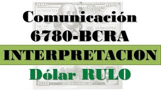"""Dólar """"RULO"""" – Interpretacion de la Comunicación 6780 BCRA➡✅Novedades💎"""
