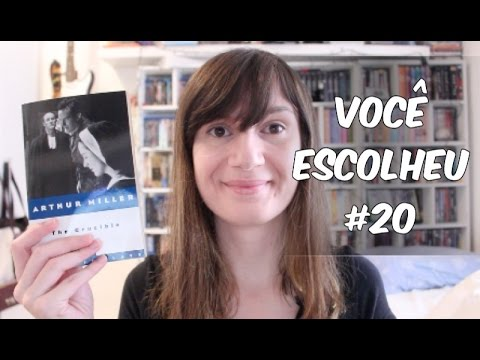 Você Escolheu #20: The Crucible (As Bruxas de Salem) - Arthur Miller