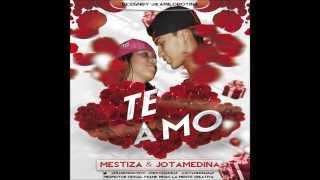 Mestiza & JotaMedina - TE AMO