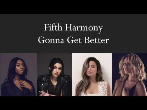 Fifth Harmony OT4 ~ Gonna Get Better ~ Lyrics (Without Camila)