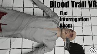 THE INTERROGATION|Blood Trail VR