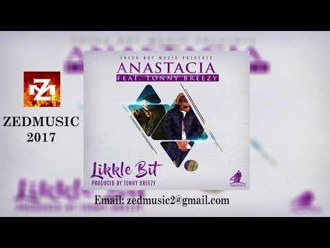 Anastacia Ft  Tonny Breezy Likkle Bit (Audio) ZEDMUSIC 2017