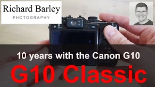 canon g10 review after 10 years - long term review