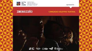 """""""Imensidão"""", de Cangaias Coletivo Teatral"""