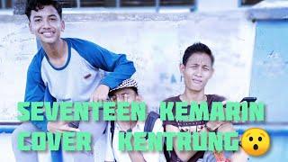 Download KEMARIN - SEVENTEEN - Cover Kentrung