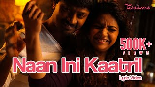 Download Hindi Video Songs - Naan Ini Kaatril - Yaakkai | Official Lyric Video | Yuvan Shankar Raja, Chinmayi | Pa. Vijay