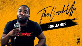 THE COOK UP | DON JAMES | INTERVIEW