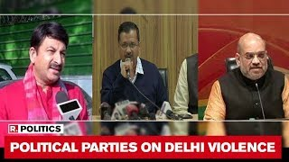 Amid Delhi Violence, Political Parties Urge People To Maintain Peace & Not Believe Rumours