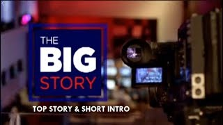 The Big Story (Top Story & Short Intro)