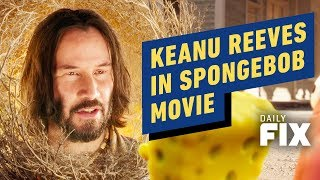 Keanu Reeves Makes Cameo in New SpongeBob Movie - IGN Daily Fix