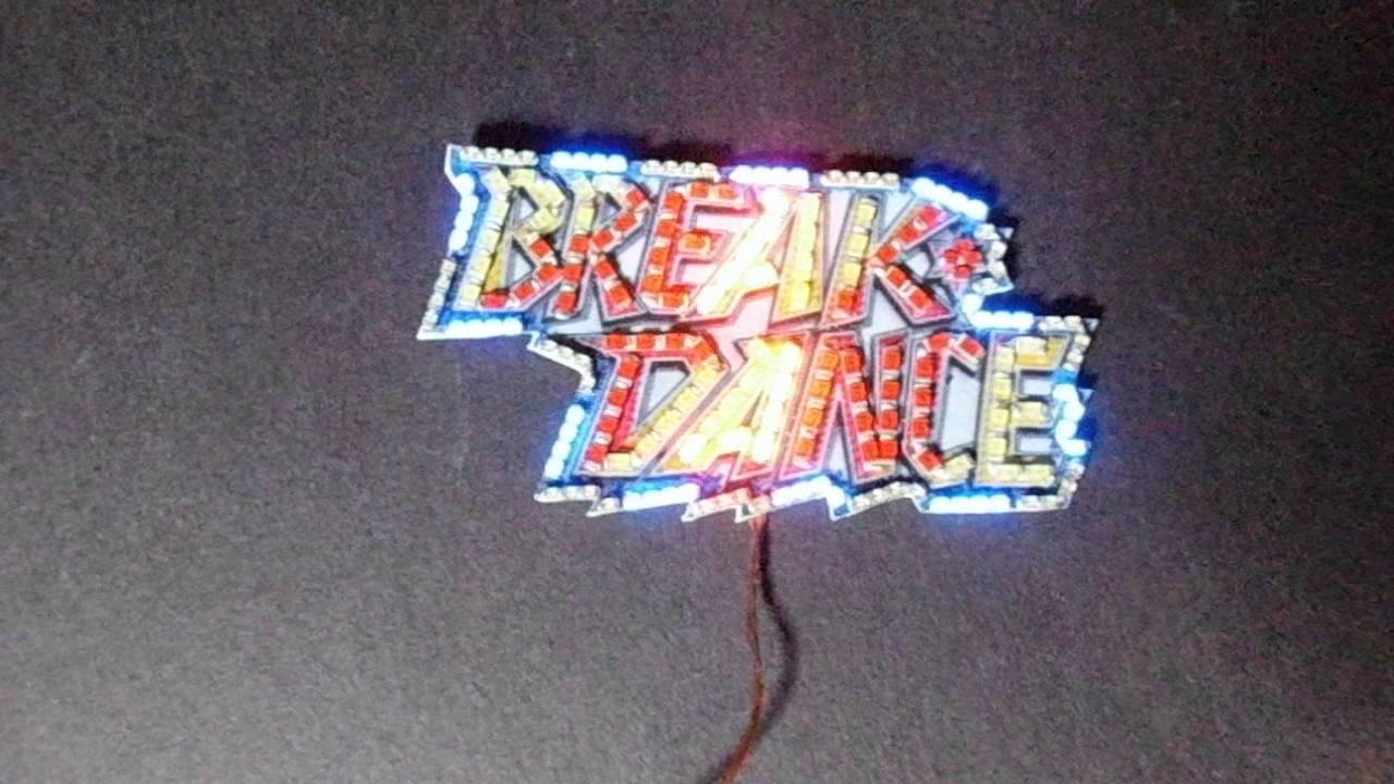 Break Dance Modell Schriftzug Mit SMD LED Beleuchtung