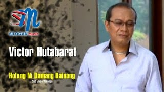 Victor Hutabarat - Holong Ni Damang Dainang (Official Music Video)