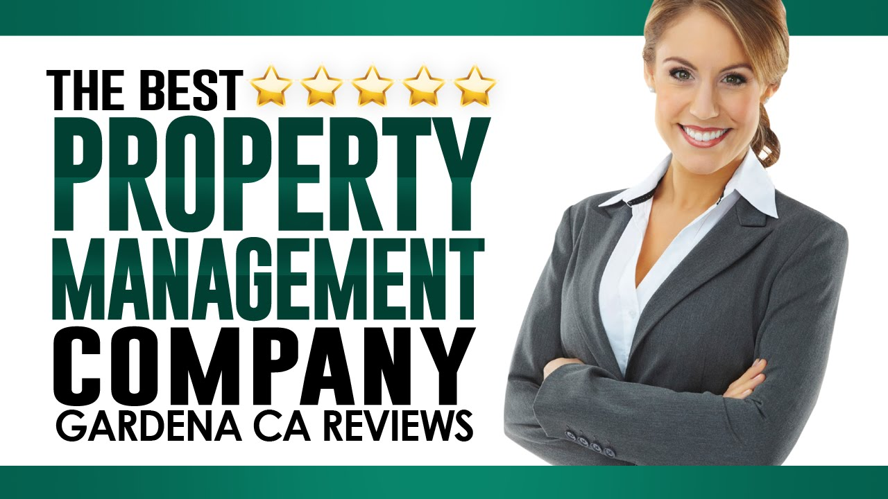 The Best Property Management Company Gardena CA Reviews   (310) 532 9122