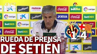 Villarreal 1 - Barcelona 4   Rueda De Prensa De Setién   Diario As