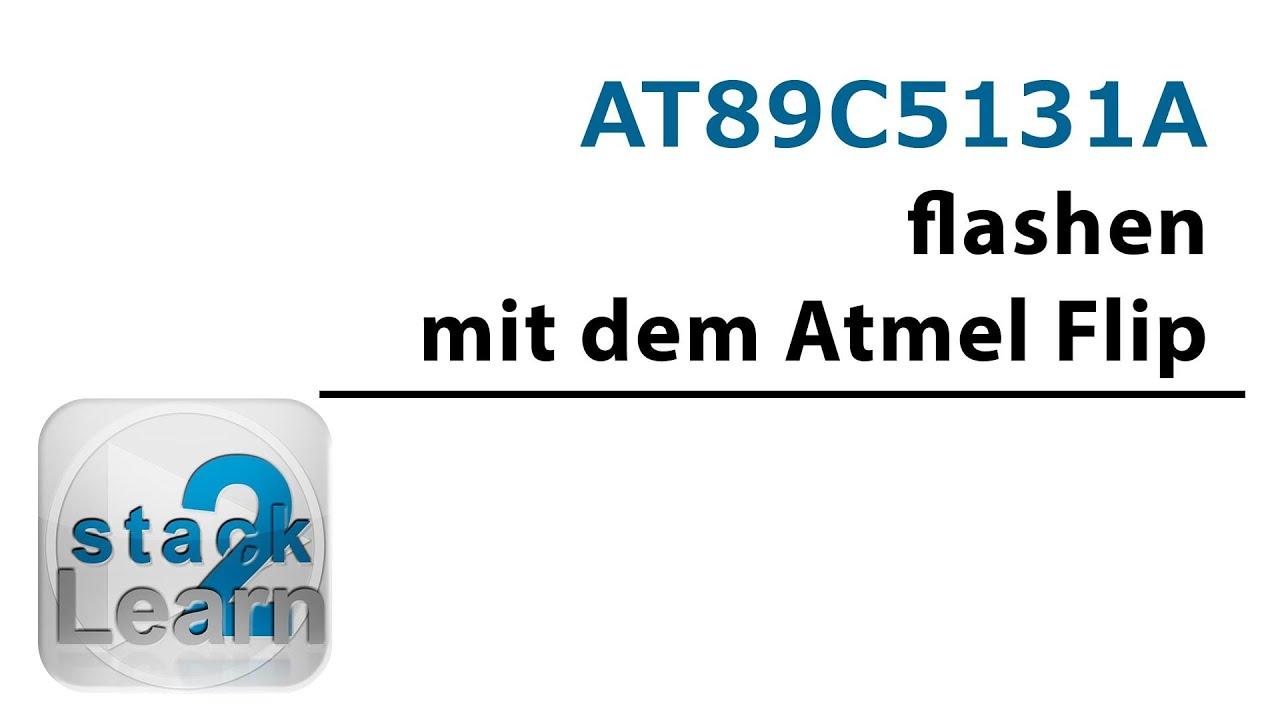 AT89C5131A -- HEX File aufspielen mit dem Atmel Flip