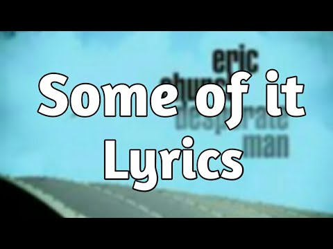 Eric Church - Some Of It (Lyrics)