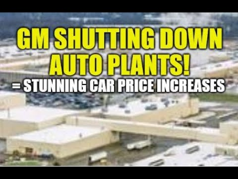GM CLOSING AUTO PLANTS, STUNNING INCREASE IN CAR PRICES, COST OF LIVING RISE, ENDLESS MONEY CREATION