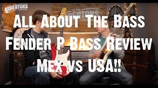 All About The Bass - Fender P Bass Review - Mex vs USA!!