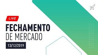 FECHAMENTO DE MERCADO COM Rafael Lage 13.12.19