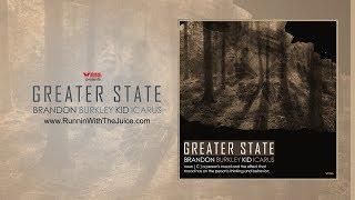 Greater State   Brandon Burkley ft Kid Icarus (Hip Hop 2019/Sounds like Post Malone Rae Sremmurd))