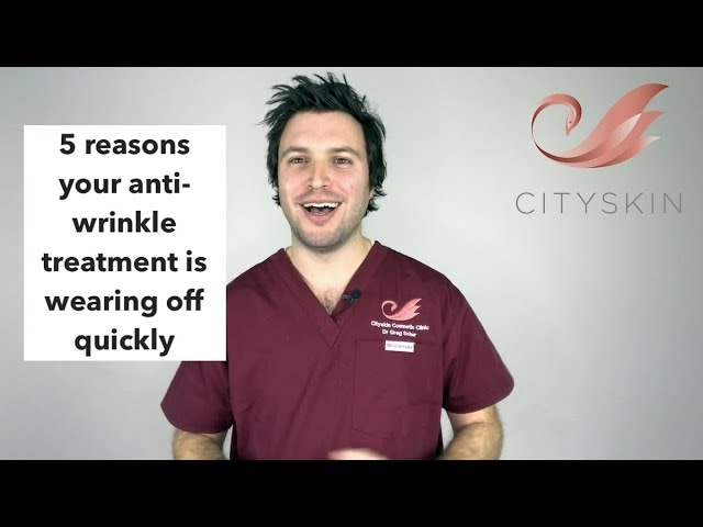 5 reasons why your anti-wrinkle treatment may be wearing off quickly | Dr Greg Scher from Cityskin