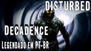 Baixar Disturbed - Decadence (Legendado em PT-BR)