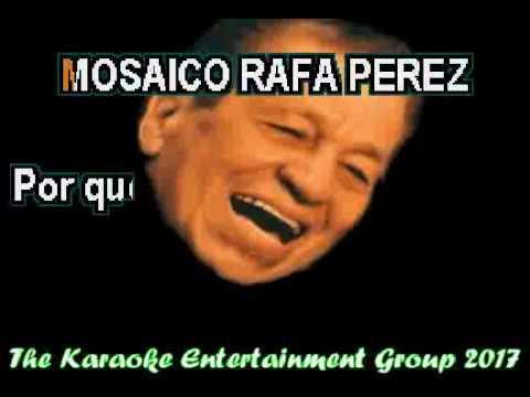 MOSAICO RAFA PEREZ KARAOKE