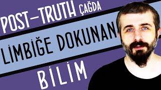 Post-truth Çağda Limbiğe Dokunan Bilim