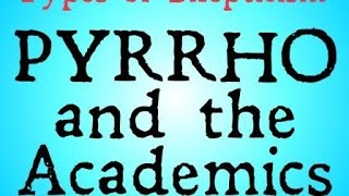 Pyrrho and the Academics (Types of Skepticism)