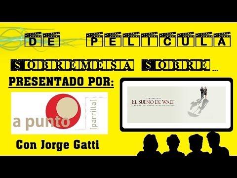 DE PELÍCULA - Sobremesa sobre: El sueño de Walt - comentario de la película con Jorge Gatti