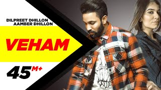Veham (Official Video) | Dilpreet Dhillon Ft Aamber Dhillon | Desi Crew | Latest Punjabi Songs 2019