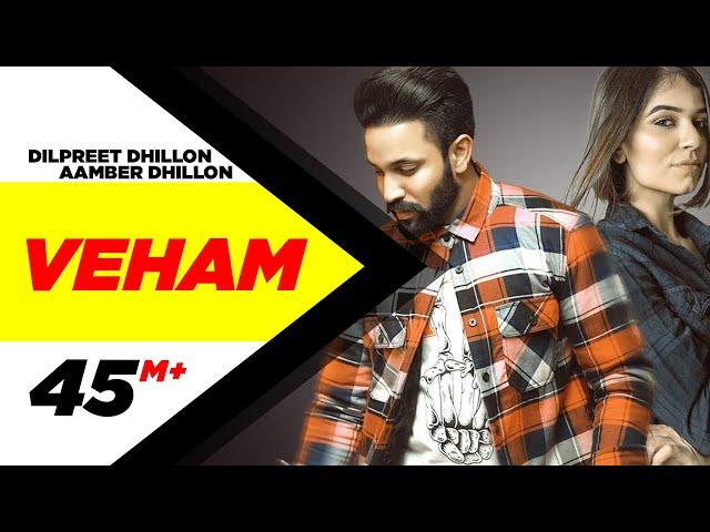 Veham (Official Video)   Dilpreet Dhillon Ft Aamber Dhillon   Desi Crew   Latest Punjabi Songs 2019