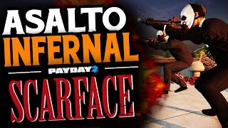 PAYDAY 2 - MANSION SCARFACE ASALTO INFERNAL Y INFAMIA 16 - GAMEPLAY ESPAÑOL