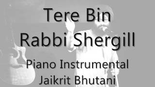 Tere Bin - Rabbi Shergill @ Piano Acoustic Version