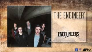 Encounters - The Engineer
