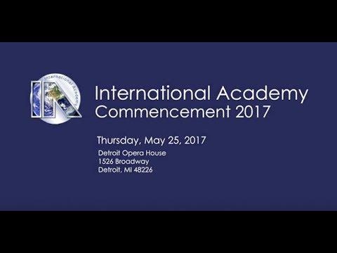 2017 Troy Schools - International Academy Graduation Ceremony - May 25, 2017