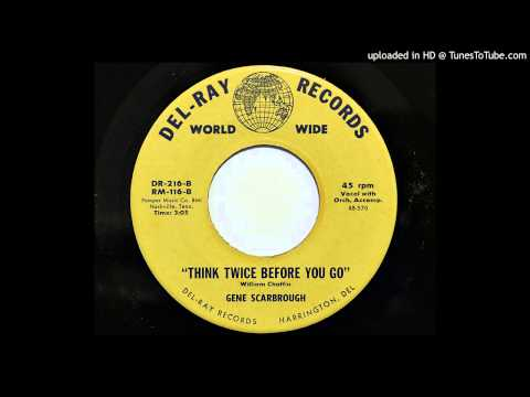 Gene Scarbrough - Think Twice Before You Go (Del-Ray 216) mp3