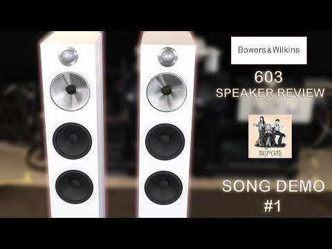 Bowers and Wilkins NEW 603 Speaker REVIEW Song Demonstration #1