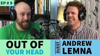#9 Starting a Successful Improv Theater, Comedy, & more w/ Andrew Lemna on Out of Your Head