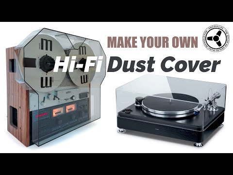 Make Your Own Hi-fi Acrylic Dust Cover