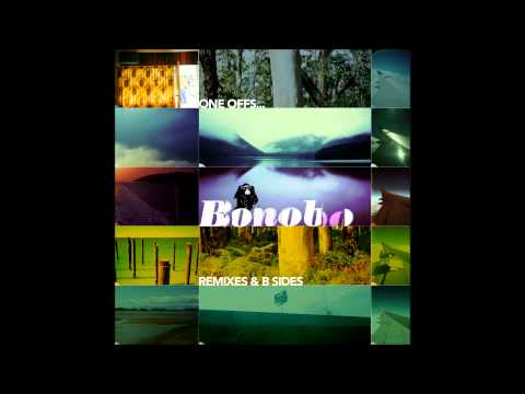 Bonobo - One Offs, Remixes & B-sides [Full Album]