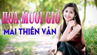 Hoa Mười Giờ - Mai Thiên Vân [Official]