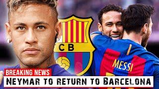 Neymar To Return To Barcelona