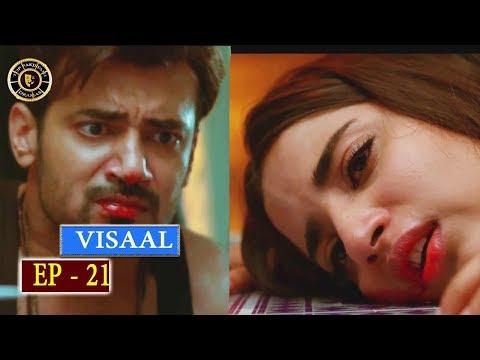 Visaal Episode 21 - Top Pakistani Drama