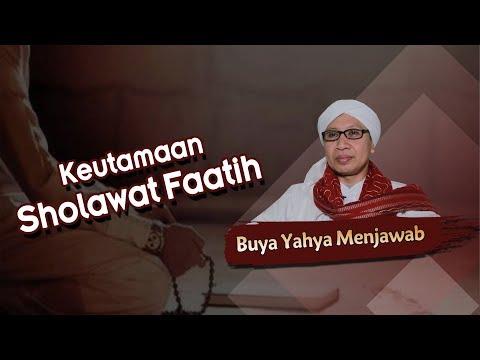 Keutamaan Sholawat Faatih Buya Yahya Menjawab