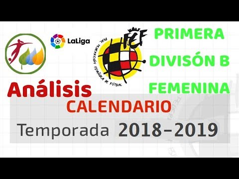Liga Iberdrola Calendario.Analisis Del Calendario De La Liga Santander Y La Liga Iberdrola Primera Division B Femenina