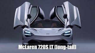 McLaren 720S Long Tail LT version confirmed (McLaren 675LT successor)