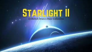 Starlight II | A Chilled Drum n Bass Collection | August 2018